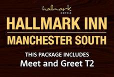 MAN Hallmark Inn South with Meet and Greet T2