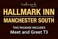 MAN Hallmark Inn South with Meet and Greet T3
